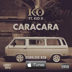 K.O - Caracara (Feat. Kid X)