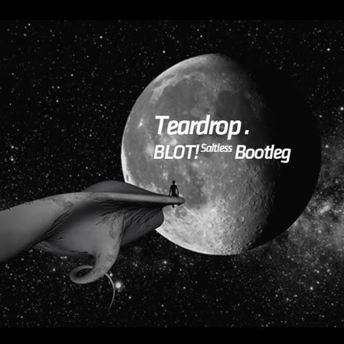 Massive Attack - Teardrop [BLOT! Saltless Bootleg]Free DL