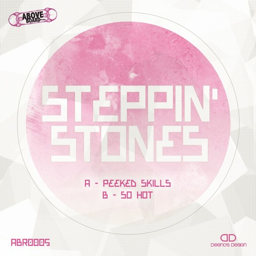 Steppin' Stones - Peeked Skills/So Hot - ABR0005 **OUT NOW**