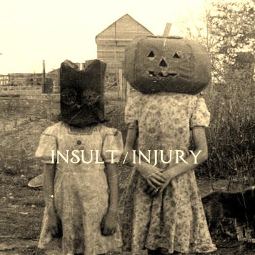 Insult/Injury