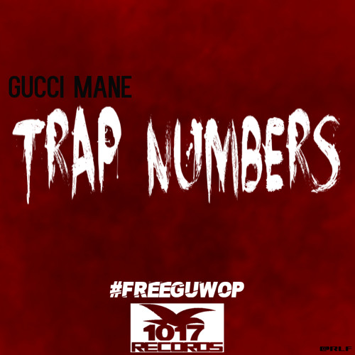 Gucci Mane - Trap Numbers by 1017 Records
