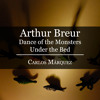 Arthur Breur - Dance Of The Monsters Under The Bed - Carlos Márquez, Piano