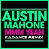 Austin Mahone - Mmm Yeah (Kadance Remix)