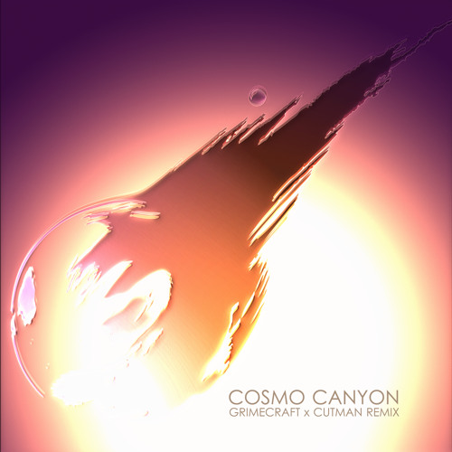Cosmo Canyon (Grimecraft x Cutman Remix)