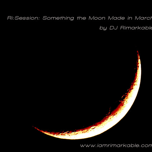 Ri:session: Something The Moon Made In March