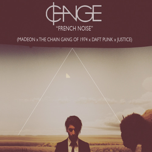 """""""French Noise"""" (Madeon x The Chain Gang Of 1974 x Daft Punk x Justice)"""