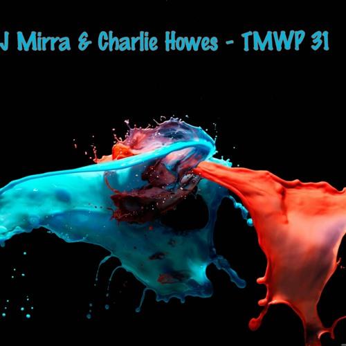 J Mirra & Charlie Howes - TMWP 31 (Edited Version)