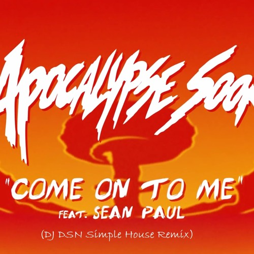 Major Lazer - Come On To Me feat. Sean Paul (DJ DSN Simple House Remix)
