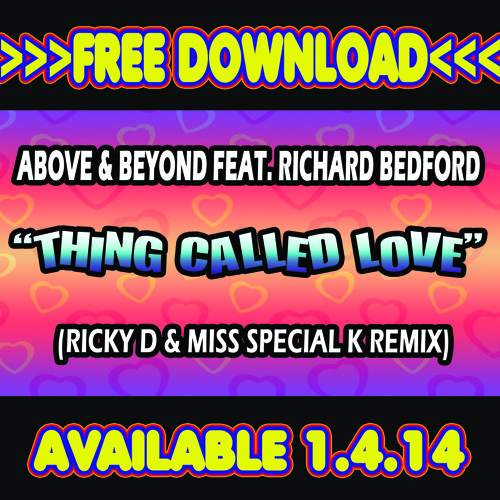 Above & Beyond feat Richard Bedford 'Thing Called Love'(Ricky D & Miss Special K Remix)FREE DOWNLOAD