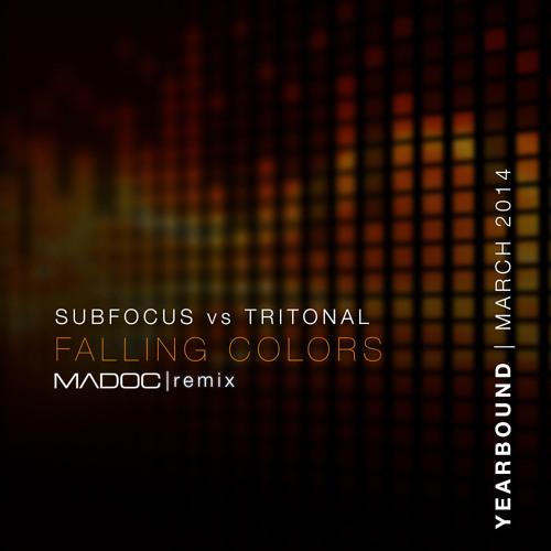 Falling Colors - Sub Focus Vs. Tritonal (MADOC Remix) [Free Download]