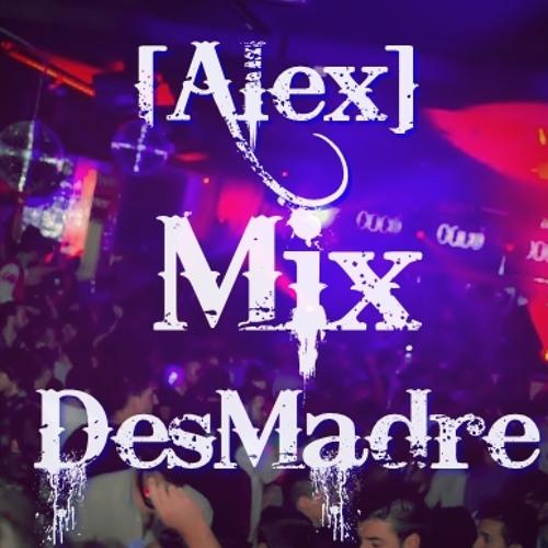 Mix Desmadre Total [Alex Dj]
