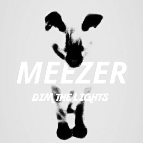 Meezer - Dim The Lights
