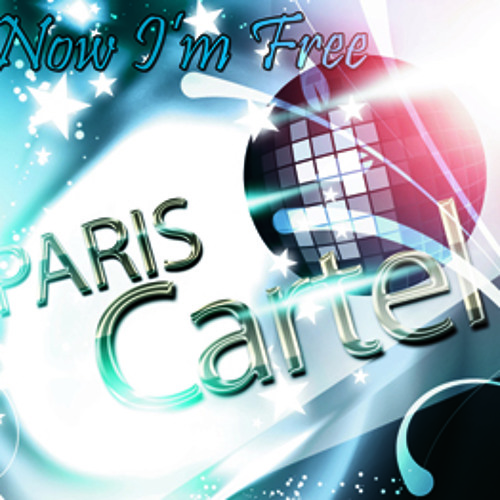 Paris Cartel - Now I'm Free - Radio Edit