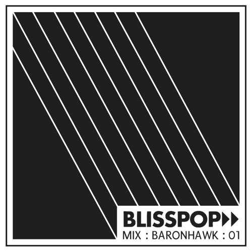 Blisspop Mix Series #01: Baronhawk