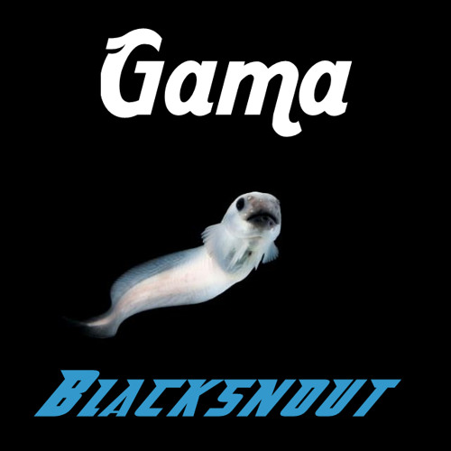 "Gama - Blacksnout (Original Mix) [CLICK ""BUY"" X FREE DL]"