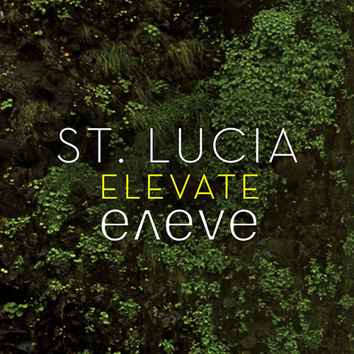 St Lucia - Elevate (eneve remix)