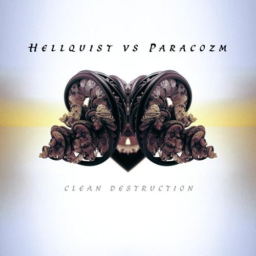 Hellquist Vs. Paracozm - Clean Destruction (OUT NOW!!)