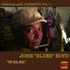 I Am The Real Deal! John Blues Boyd