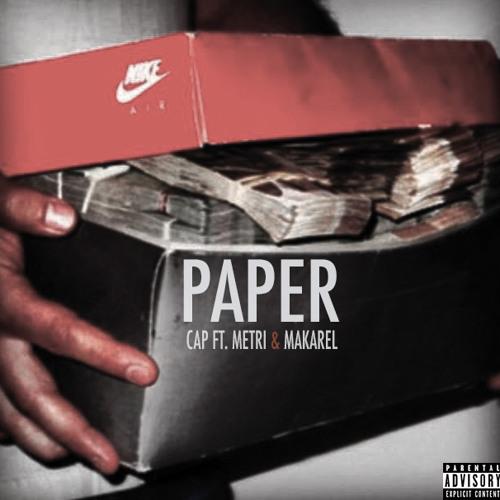 CAP - Paper Ft. Metri & Makarel (Prod. By Fleezy E)