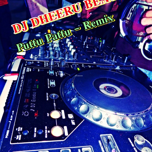Puttu Pattu - Thakara (Remix) DJ Dheeru Beatz