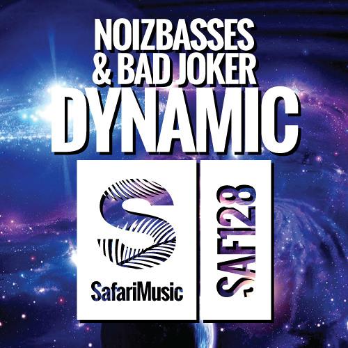 NoizBasses & Bad Joker - Dynamic (Original Mix) [Safari Music]