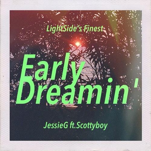 Early Dreamin' - JessieG [ft.Scottyboy]