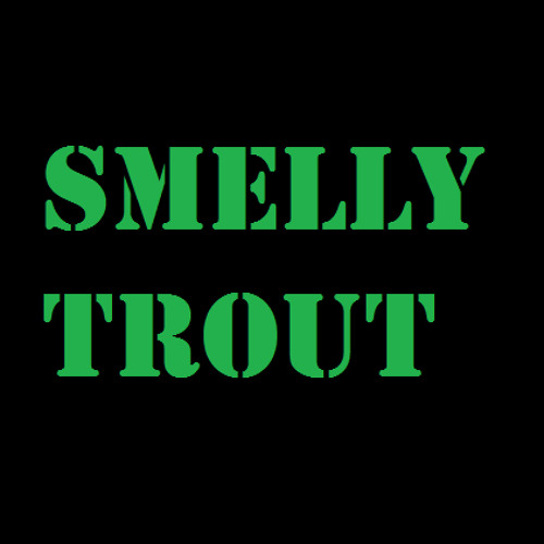 Smelly Trout