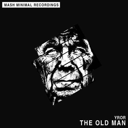 YROR? - The Old Man (Original Mix) [Mash Minimal]