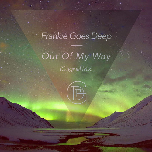 Frankie Goes Deep - Out Of My Way (Original Mix)