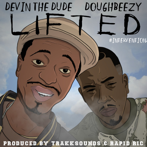 Lifted - Devin The Dude, Doughbeezy (Prod. By TrakkSounds & Rapid Ric)