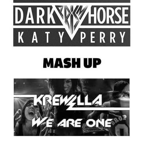 *We Are One :)Dark Horse* Katy Perry & Krewella Mashup