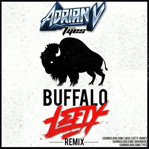 Adrian V Ft. TYES - Buffalo (Lefty Remix)*FREE DOWNLOAD*