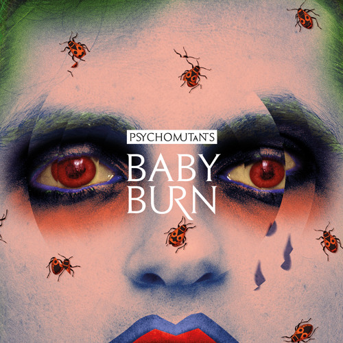 Psycho Mutants - Baby Burn (2014)