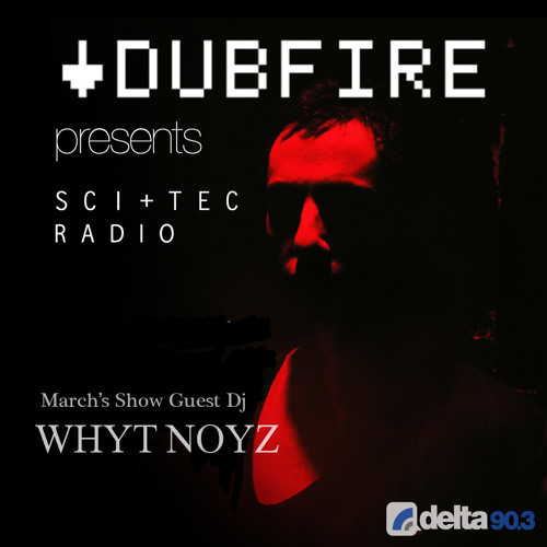Dubfire presents SCI+TEC Radio Ep. 10 w/ WHYT NOYZ