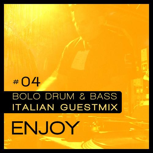 Enjoy x Bolo DNB - Italian Guestmix #04