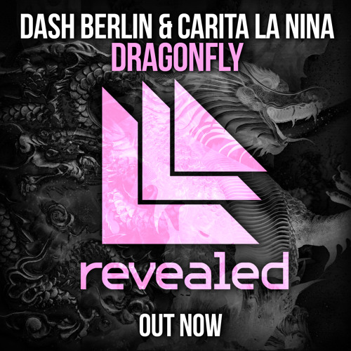 OUT NOW Dash Berlin & Carita La Nina - Dragonfly [Played at Hardwell On Air 155]