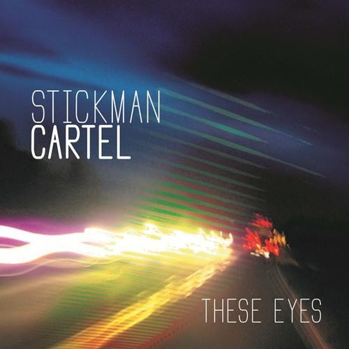 Stickman Cartel - These Eyes