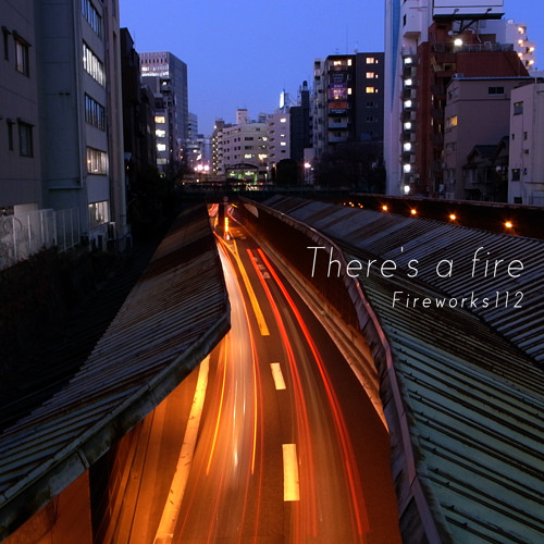 "Midnight / Fireworks112 (Original Mix) from ""There's a fire"""