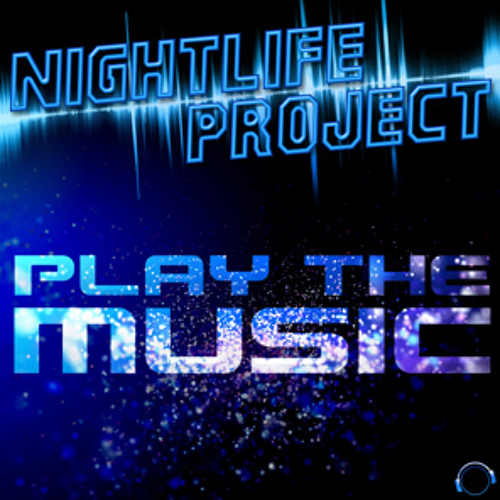 Nightlife Project - Play The Music (Extended Mix)