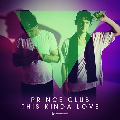 Prince Club - This Kinda Love (TOOLROOM) by MAX ANT FKA