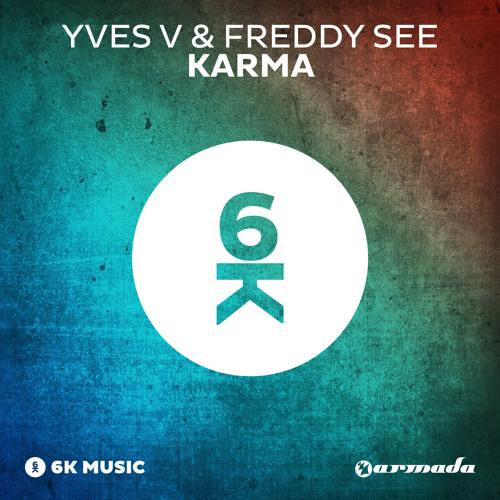 Yves V & Freddy See - Karma (Teaser) [OUT NOW!]