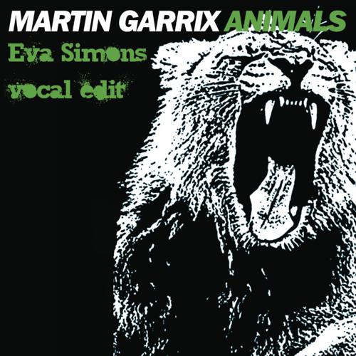 MARTIN GARRIX vs EVA SIMONS - ANIMALS [ EVA SIMONS BOOTLEG ]
