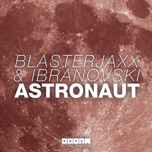Blasterjaxx & Ibranovski - Astronaut (Original Mix)