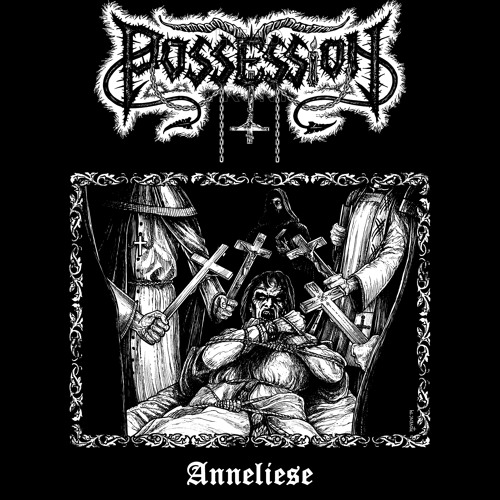 """POSSESSION:  """"ANNELIESE"""""""