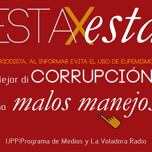 Mejor di CORRUPCIÓN, no 'malos manejos'