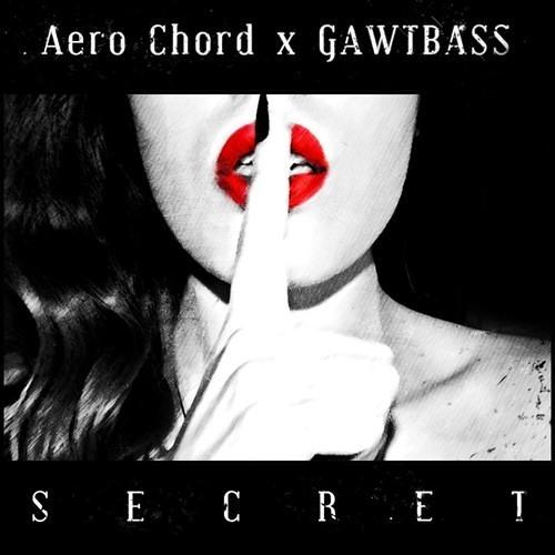 Secret by Aero Chord ✖ GAWTBASS