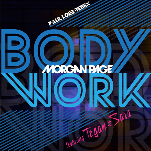 Morgan Page - Body Work ft. Tegan and Sara (Paul Loeb Deep Mix)