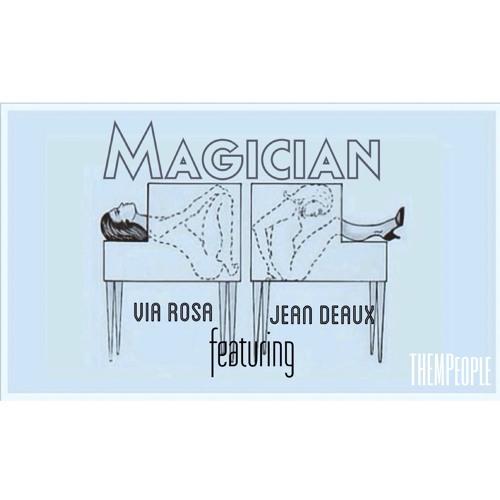 Magician || Via Rosa ft Jean Deaux