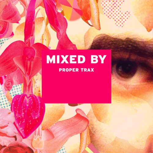 MIXED BY Proper Trax