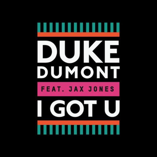 Track Premiere: Duke Dumont feat. Jax Jones - I Got U (Jonas Rathsman Remix)